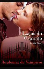 Academia de Vampiros - Laços Do Espírito - Livro 5 by Exrose