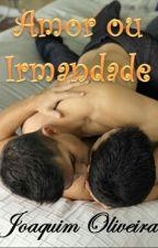 AMOR OU IRMANDADE (Romance Gay) by JocaHudson