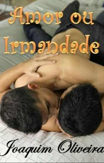 AMOR OU IRMANDADE (Romance Gay)