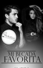 Mi Becada Favorita (+16) by MrAilGirl
