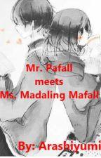 Mr. Pafall meets Ms. Madaling Mafall by ArashiYumi