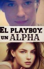 EL PLAYBOY UN ALPHA by Lobovampiroysirena