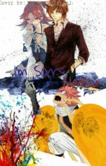 I'm Sorry Natsu (reader X Natsu)