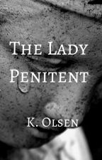 The Lady Penitent by Astridhe