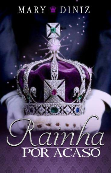 Rainha por acaso