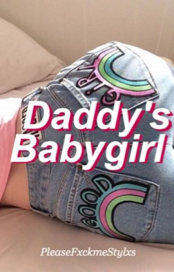 DADDY'S BABYGIRL «H.S» [TERMINADA]