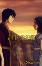 Zuko's Prisoner|| ON HOLD by daniisnotamazing