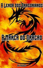 Livro 1: A Marca do Dragão by Max-Rodrigo