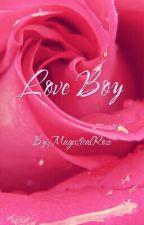 Love Boy(BoyxBoy) by ButteryMistake