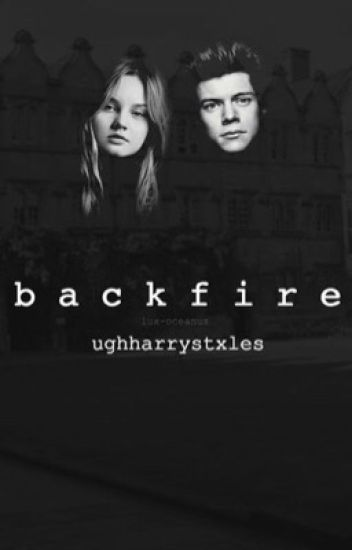 Backfire | Harry Styles AU