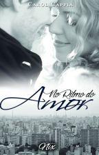 No ritmo do amor - Trilogia No Ritmo  Livro II - Degustação by ccappia