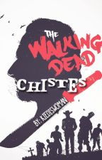 The walking dead chistes by Kiediswoman
