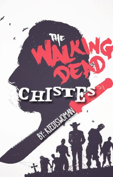 The walking dead chistes