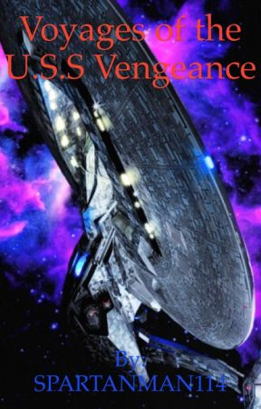 Voyages of the U.S.S Vengance by SPARTANMAN114