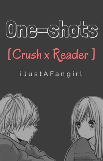 One-shots [Crush x Reader]