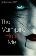 The Vampire Hates Me by Leeann_315