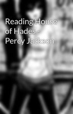 Reading House of Hades - Percy Jackson  by Angel_of_Death969