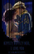 Bippity Boppity Boo, I Love You... by singmetosleep21
