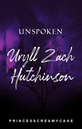 UNSPOKEN: Uryll Zach Hutchinson by PrincessCreamyCake
