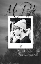 ♡Mr Right♡(BTS FF) by kawaii_steffi