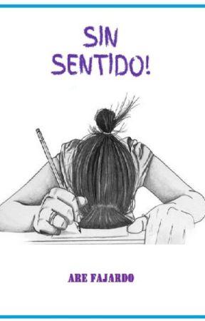 SIN SENTIDO! by AreFajardo