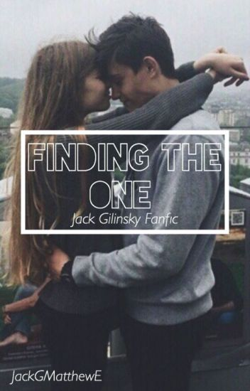 Finding The One ✦ Jack Gilinsky