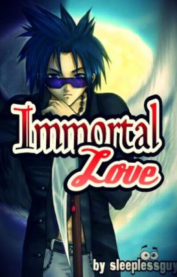 Immortal Love (on hold)