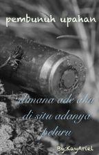 ~pembunuh upahan~ by mohamad_azriel
