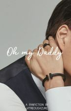 [EXO FANFICTION SERIES] - Oh My Daddy! (Slow Update) by vitreousazure