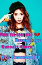 When the Good Girl Became the Baddass Chick (Short Story) [ON-GOING] by ChannieeeeXD
