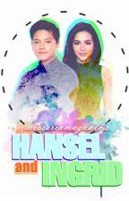 Hansel & Ingrid [JULNIEL] by wisseriamagdalo