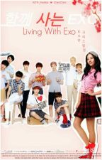 Living With EXO by wtf_fanfics