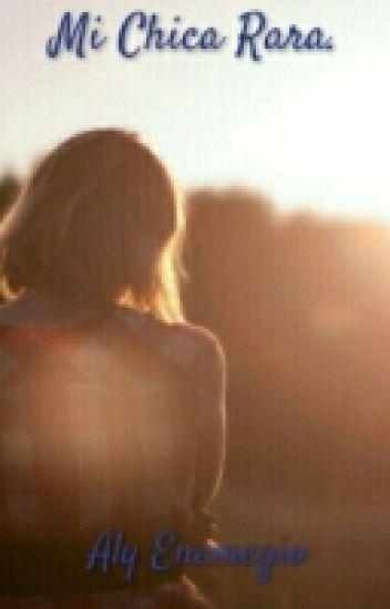 Mi Chica Rara ||Pausada|| ||Editando||