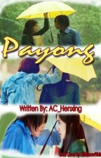 PAYONG (ONE SHOT STORY) by AC_henxing