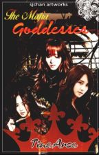 The Mafia Goddesses [On-Going] by ayoxhae