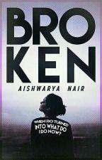 Broken (Wattys2016) by warya45