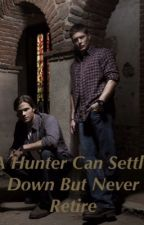A Hunter Can Settle Down But Never Retire by marmd79