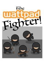 The Wattpad Fighter #1 by KazeMarie