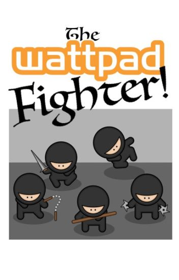 The Wattpad Fighter #1 #stopped