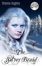 The Silver Braid by Shanna_Hughes