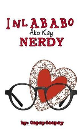 Inlababo Ako Kay NERDY by oopsydoopsy