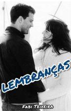 Lembranças (Em Revisão) by Fabiana4567