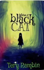 Your Black Cat by Tery_Rambin