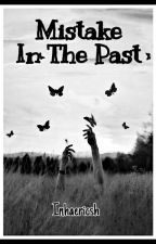Mistake in the past by inhaericsh