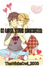 In Love With Rock Star  by TheWhiteOwl_2000