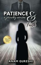 Patience & Faith [A journey#1] |  ✔  by alhashmi96