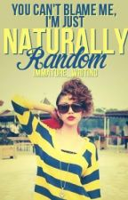 Naturally Random by Immature_Writing