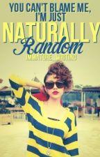 Naturally Random by Immature_Writing