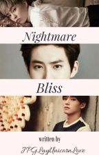 Nightmare Bliss (EXO Fanfic) by JPGLayUnicornLove