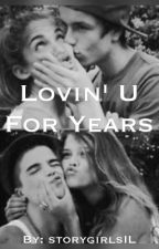 Lovin' U For Years by storygirlsIL